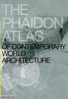 The Phaidon Atlas of Contemporary World Architecture - kolektiv