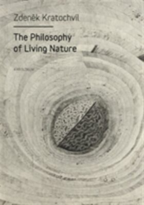 The Philosophy of Living Nature - Zdeněk Kratochvíl
