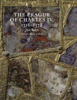 The Prague of Charles IV. - Jan Royt