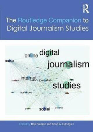 The Routledge Companion to Digital Journalism Studies - Franklin Bob