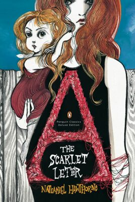 The Scarlet Letter: a Romance - Nathaniel Hawthorne