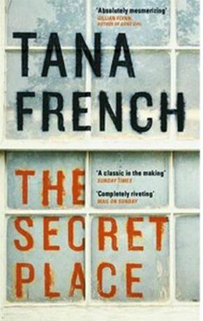 The Secret Place - Tana Frenchová