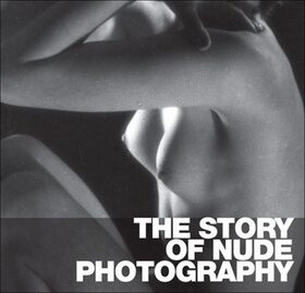 The Story of Nude Photography -