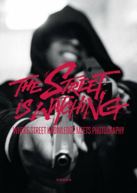 The Street is Watching: Where Street Knowledge Meets Photography -