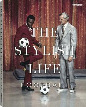 The Stylish Life - Football - Jessica Kastrop, Ben Redelings
