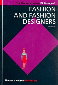The Thames and Hudson Dictionary of Fashion and Fashion Design - Georgina Callan O´Hara