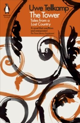 The Tower : Tales from a Lost Country - Uwe Tellkamp