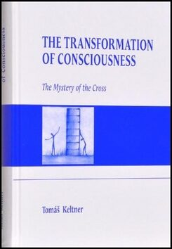The Transformation of Consciousness - Tomáš Keltner