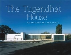 The Tugendhat house - A Space for Art and Spirit - Jan Sedlák, Libor Teplý