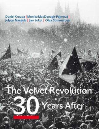 The Velvet Revolution: 30 Years After - Kolektiv