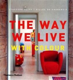 The Way We Live With Colour - Stafford Cliff