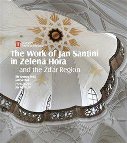 The Work of Jan Santini in Zelená Hora and the Žďár Region - Jiří Kroupa, Jan Sedlák