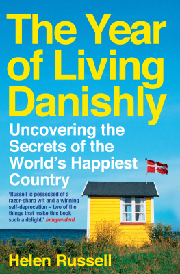 The Year of Living Danishly: Uncovering the Secrets of the World's Happiest Country - Helen Russell