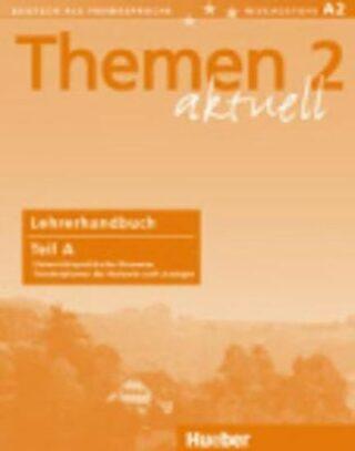 Themen aktuell 2: Lehrerhandbuch Teil A - Heiko Böck, Hartmut Aufderstraße