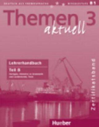 Themen aktuell 3 Zertifikatsband: Lehrerhandbuch Teil B - Heiko Böck, Hartmut Aufderstraße