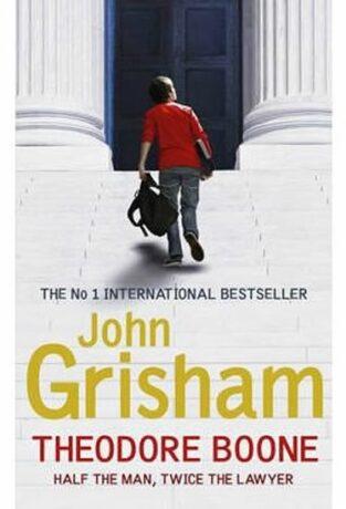 Theodore Boone 1 - Half the Man, Twice the Lawyer - John Grisham