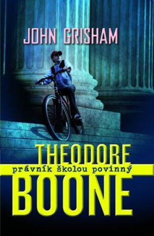 Theodore Boone Právník školou povinný - John Grisham