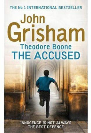 Theodore Boone 3 - The Accused - John Grisham
