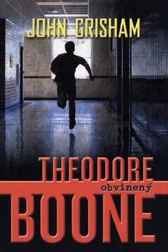 Theodore Boone Obvinený - John Grisham
