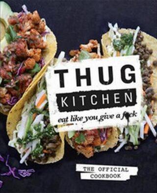 Thug Kitchen - Anonymous