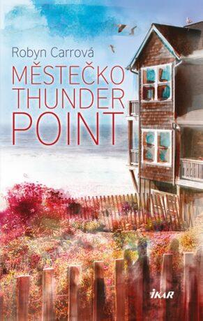 Thunder Point 1: Městečko Thunder Point - Robyn Carrová