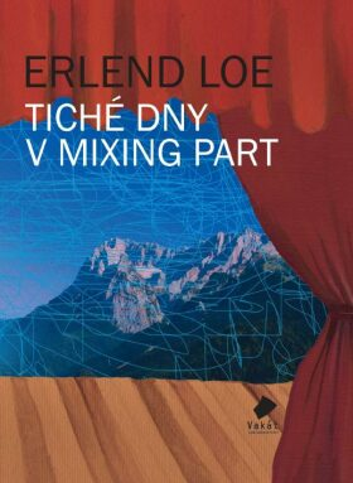 Tiché dny v Mixing Part - Erlend Loe