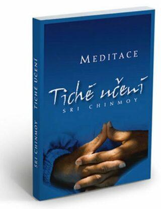 Tiché učení - Úvod do umění meditace - Sri Chinmoy