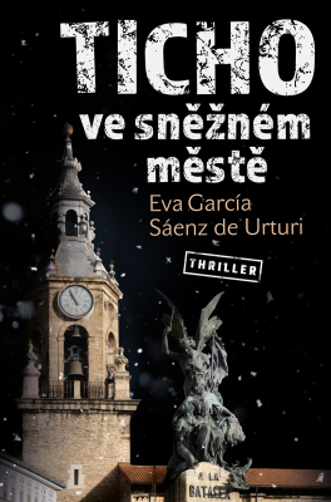 Ticho ve sněžném městě - Eva García Sáenz de Urturi - e-kniha