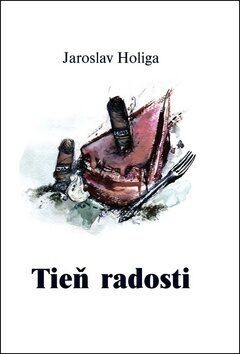 Tieň radosti - Jaroslav Holiga