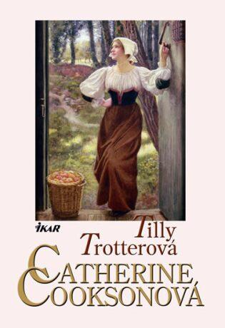 Tilly Trotterová - Catherine Cooksonová