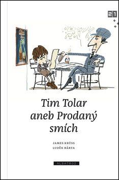 Tim Tolar aneb Prodaný smích - James Krüss