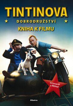 Tintinova dobrodružství Kniha k filmu - Stephanie Petersonová