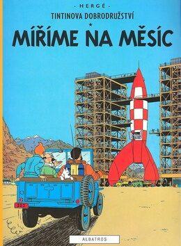 Tintinova dobrodružství Míříme na Měsíc - Herge