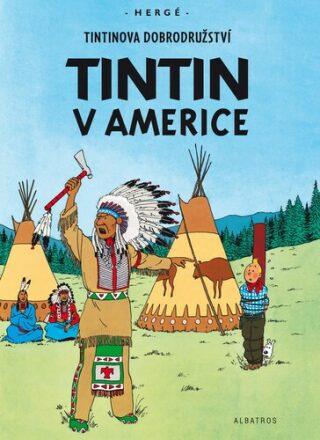 Tintin (3) - Tintin v Americe - Herge