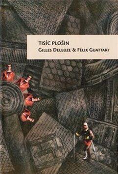 Tisíc plošin - Gilles Deleuze, Felix Guattari