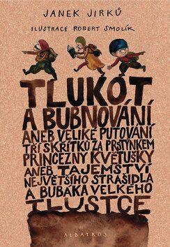Tlukot a bubnování - Jan Jirků; Robert Smolík
