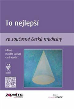 To nejlepší ze současné české medicíny - Richard Rokyta, Cyril Höschl