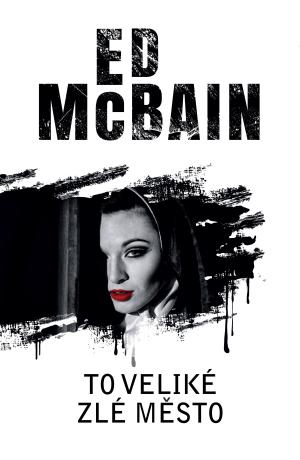 To veliké zlé město - Ed McBain - e-kniha