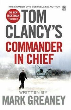 Tom Clancy´s Commander-In-Chief: A Jack Ryan Novel - Tom Clancy