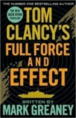 Tom Clancy´s Full Force and Effect - Mark Greaney