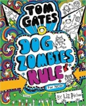 Tom Gates 11 Dog Zombies Rule (For Now) - Liz Pichon
