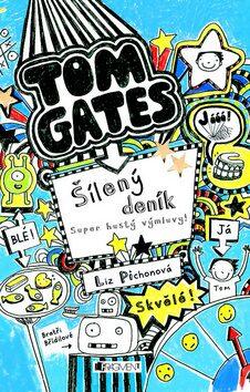 Tom Gates Šílený deník Super hustý výmluvy! - Liz Pichon