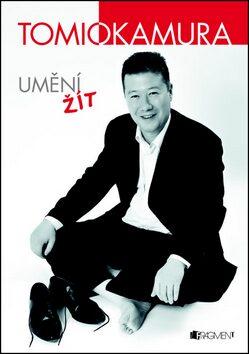 Tomio Okamura – Umění žít - Tomio Okamura