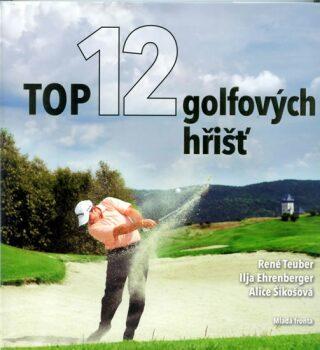 Top 12 golfových hřišť - Teuber René, Ilja Ehrenberger