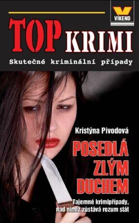 Top krimi - Posedlá zlým duchem - Kristýna Pivodová