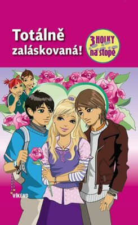 Totálně zaláskovaná - Tři holky na stopě - Maja von Vogel