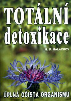 Totální detoxikace - G.P. Malachov