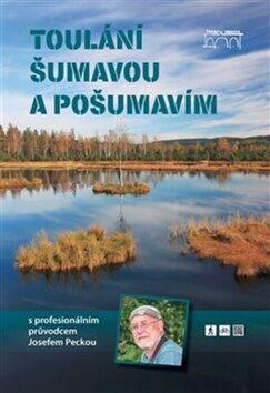 Toulání Šumavou a Pošumavím s profesionálním průvodcem Josefem Peckou - Josef Pecka