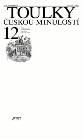 Toulky českou minulostí 12 - Malý panteon velkých Čechů z přelomu 19. a 20. století - Petr Hora