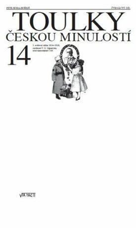 Toulky českou minulostí 14 - Válka 1914-1918, osobnost TGM, zrod ČSR - Petr Hora